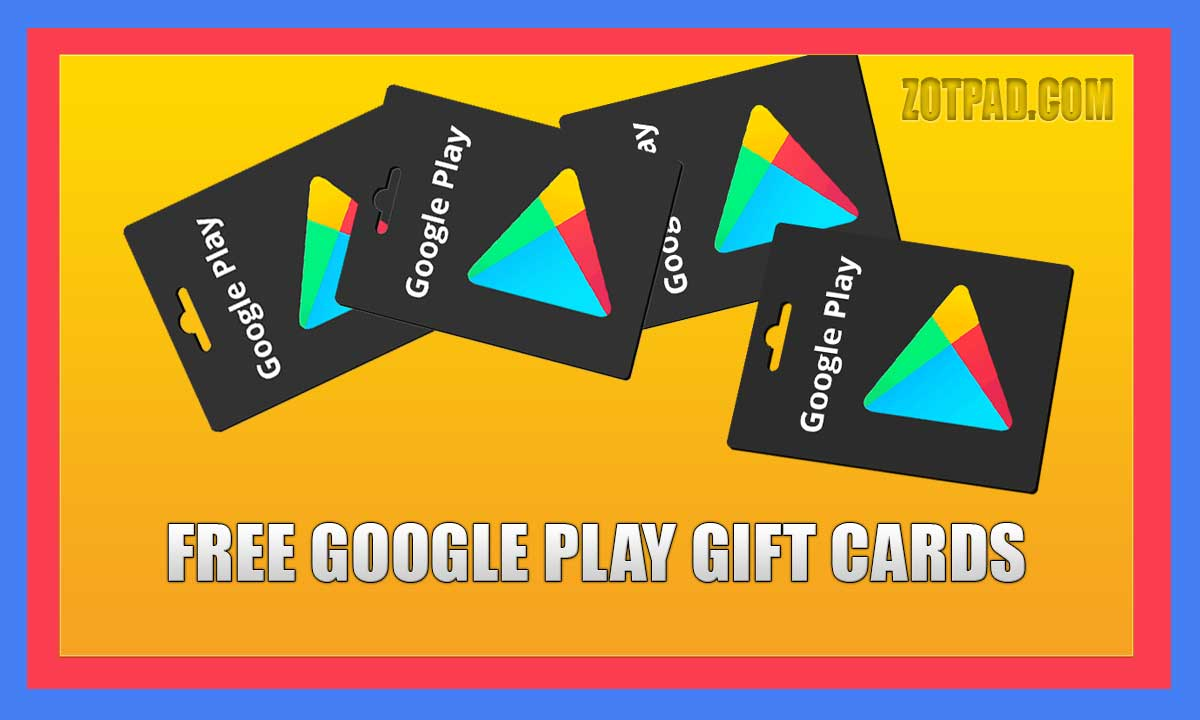 Get Free Google Play Gift Cards Legit Ways - ZotPad